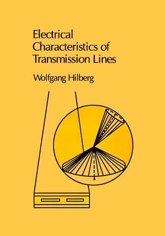 Electrical Characteristics of Transmission Lines: An Introduction: Wolfgang Hilberg