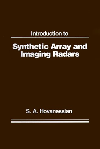 9780890060827: Introduction to Synthetic Array and Imaging Radars (Artech Radar Library (Unnumbered))