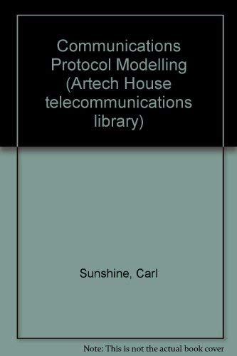 Communication Protocol Modeling: Sunshine, Carl A.