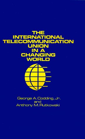 The International Telecommunication Union in a Changing World