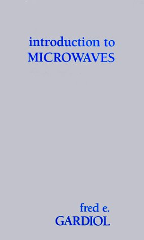 Introduction to Microwaves: Gardiol, Fred E.