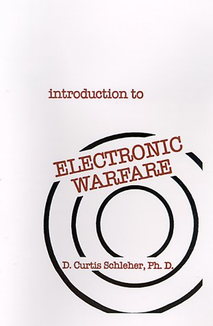 Introduction to Electronic Warfare: D. Curtis Schleher