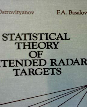 Statistical Theory of Extended Radar Targets: R.V. Ostrovityanov; F.A.