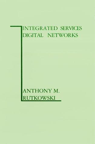 Integrated Services Digital Networks (Artech House Telecom: Rutkowski, Anthony M.