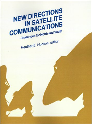 New Directions in Satellite Communications: Challenges for: Heather E. Hudson