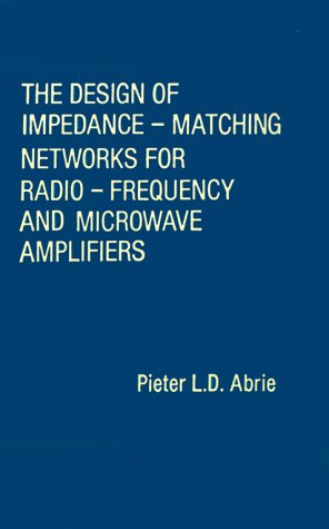 9780890061725: The Design of Impedance-Matching Networks for Radio-Frequency and Microwave Amplifiers (Artech House Microwave Library)