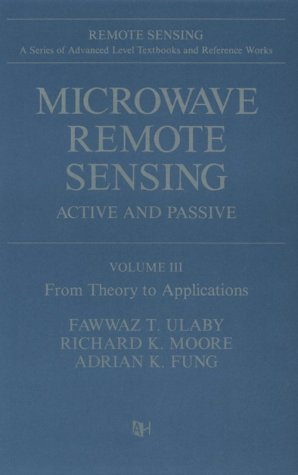9780890061923: Microwave Remote Sensing: From Theory to Applications v. 3 (Remote sensing library)