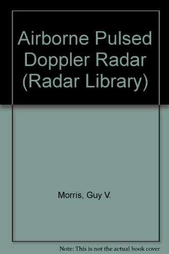 9780890062722: Airborne Pulsed Doppler Radar (The Artech House Radar Library)