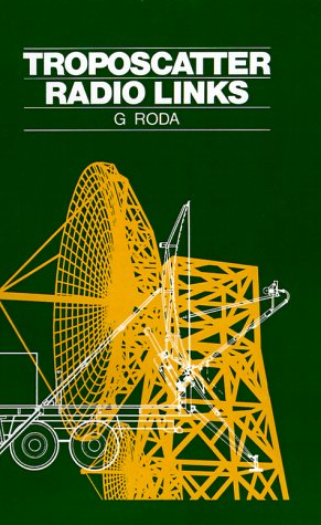 9780890062937: Troposcatter Radio Links (Artech House Radar Library)