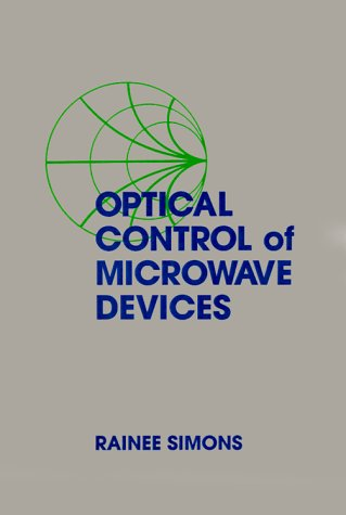 Optical Control of Microwave Devices (Microwave Library) - Rainee N. Simons