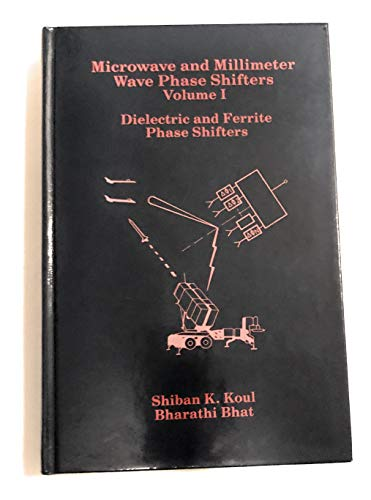 9780890063194: Microwave and Millimeter Wave Phase Shifters: Dielectric and Ferrite Phase Shifters (Artech House Antennas and Propagation Library)