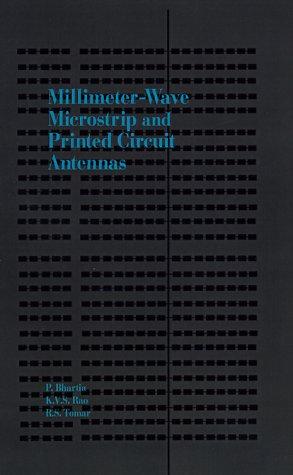Millimeter-Wave Microstrip and Printed Circuit Antennas (Artech: Prakash Bhartia