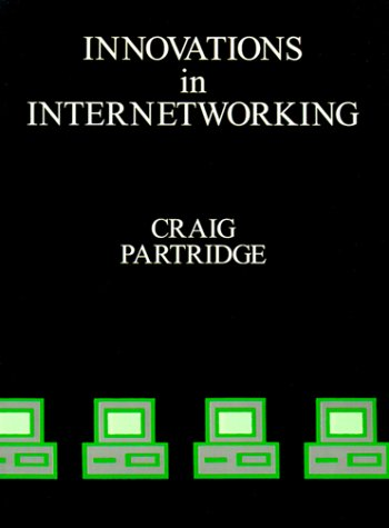 Innovations in Internetworking (Artech House Telecommunication Library): Craig Partridge