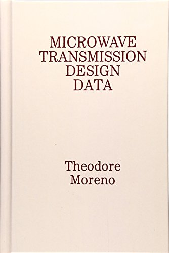 Microwave Transmission Design Data (Artech House Microwave: Theodore Moreno