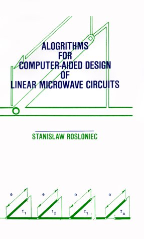 9780890063545: Algorithms for Computer-Aided Design of Linear Microwave Circuits (Microwave Library)