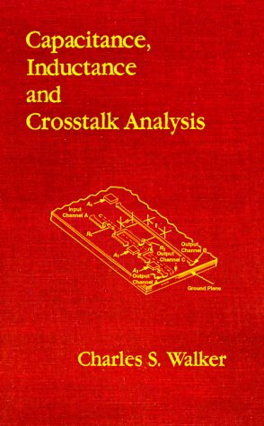 9780890063927: Capacitance, Inductance, and CrossTalk Analysis (Artech House Microwave Library (Hardcover))