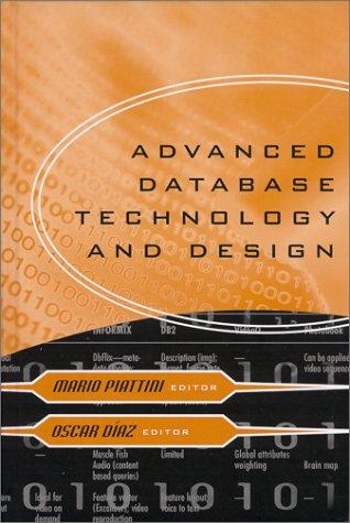 Advanced Database Technology and Design. - Piattini, Mario/Oscar Diaz (Eds.)