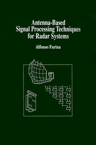 9780890063965: Antenna-Based Signal Processing Techniques for Radar Systems (Artech House Antenna Library)