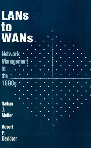 LANs to WANs: Network Management in the: Nathan J. Muller
