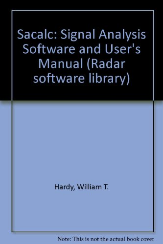 Sacalc: Signal Analysis Software and User's Manual: Hardy, William T.