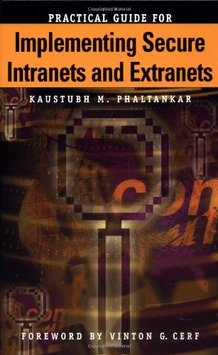 Practical Guide for Implementing Secure Intranets and: Kaustubh M. Phaltankar