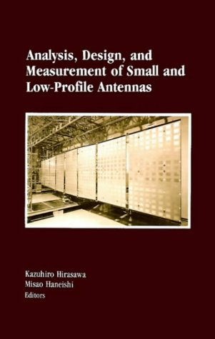 9780890064863: Analysis, Design, and Measurement of Small and Low-Profile Antennas (Antenna library)
