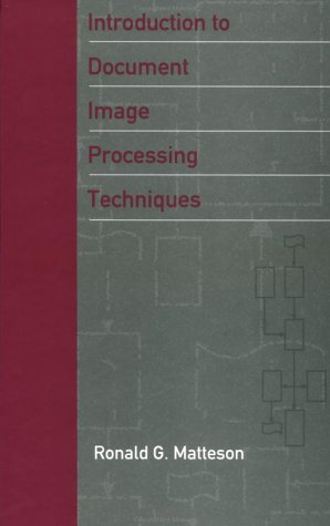 Introduction to Document Image Processing Techniques (Telecommunications: Matteson, Ronald G