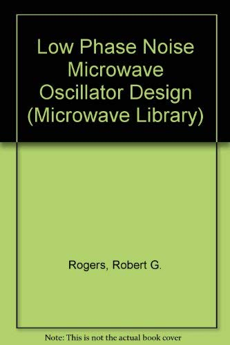9780890065044: Low Phase Noise Microwave Oscillator Design (ARTECH HOUSE ANTENNAS AND PROPAGATION LIBRARY)