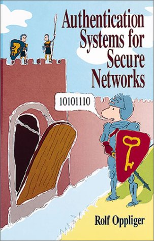 Authentication Systems for Secure Networks (Artech House: Oppliger, Rolf