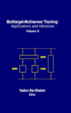 9780890065174: Multitarget-Multisensor Tracking: Applications and Advances (Artech House Radar Library)