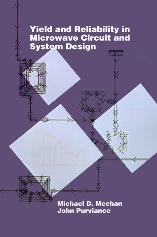 9780890065273: Yield and Reliability in Microwave Circuit and System Design (Artech House Microwave Library (Hardcover))