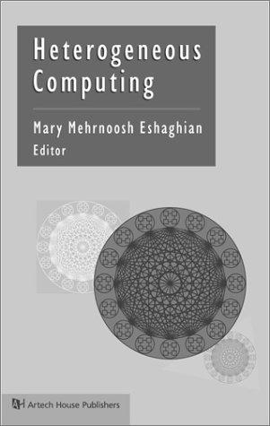 Heterogeneous Computing: Mary Mehrnoosh Eshaghian