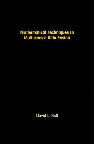 9780890065587: Mathematical Techniques in Multisensor Data Fusion (Artech House Radar Library) (Artech House Radar Library (Hardcover))
