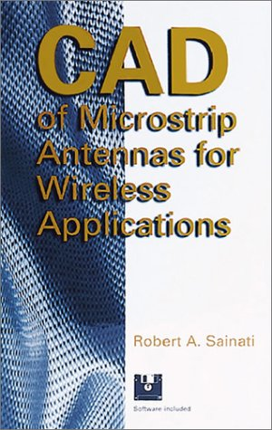 9780890065624: CAD of Microstrip Antennas for Wireless Applications (Artech House Antennas and Propagation Library)