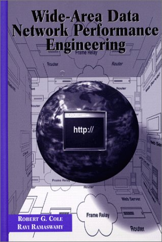 Wide-Area Data Network Performance Engineering: Robert G. Cole,