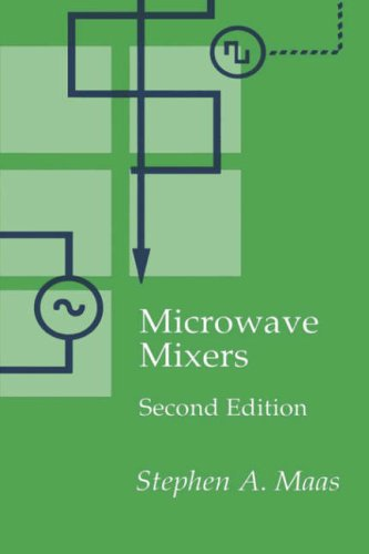 Microwave Mixers (Artech House Antennas and Propagation Library) (Artech House Microwave Library (...