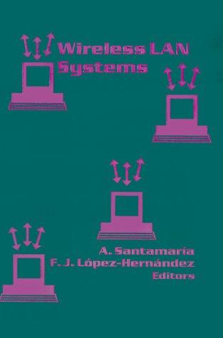 Wireless LAN Systems (Artech House Telecommunications Library): Santamaria