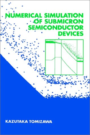 9780890066201: Numerical Simulation of Submicron Semiconductor Devices (Artech House Materials Science Library)