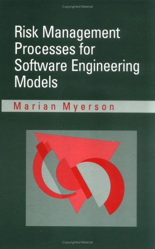 Risk Management Processes for Software Engineering Models (Artech House Computer Science Library): ...