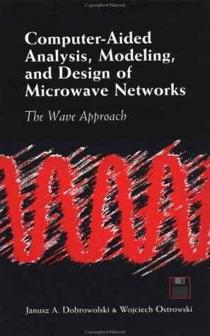 9780890066690: Computer-Aided Analysis, Modeling, and Design of Microwave Networks: The Wave Approach (ARTECH HOUSE ANTENNAS AND PROPAGATION LIBRARY)