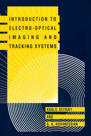 9780890066720: Introduction to Electro-Optical Imaging and Tracking Systems (Artech House Optoelectronics Library)
