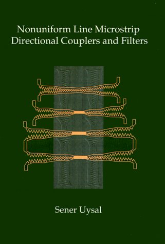 9780890066836: Nonuniform Line Microstrip Directional Couplers and Filters (Artech House Antennas and Propagation Library) (Artech House Microwave Library (Hardcover))