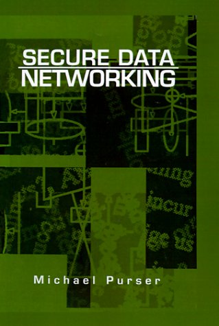 Secure Data Networking (Artech House Optoelectronics Library): Purser, Michael