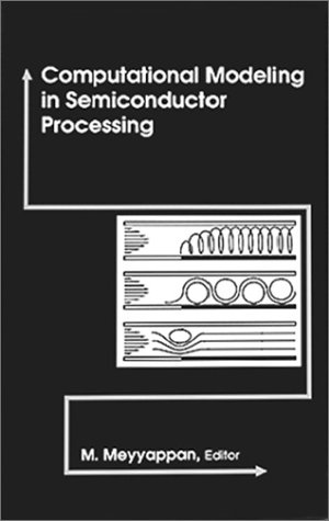 9780890067079: Computational Modeling in Semiconductor Processing (Artech House Materials Science Library) (The Artech House Materials Science Library)