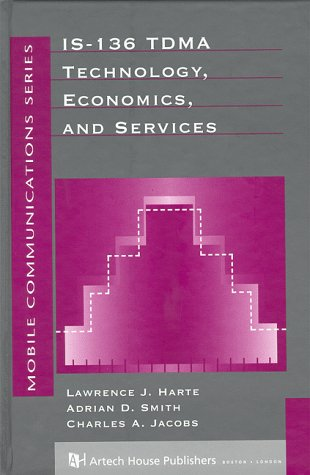 9780890067130: Is-136 Tdma Technology, Economics, and Services (Artech House Mobile Communications Library)