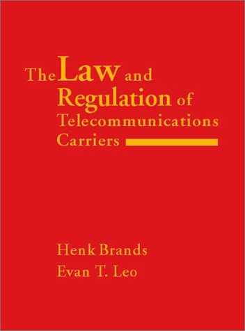 The Law and Regulation of Telecommunications Carriers: Henk Brands, Evan