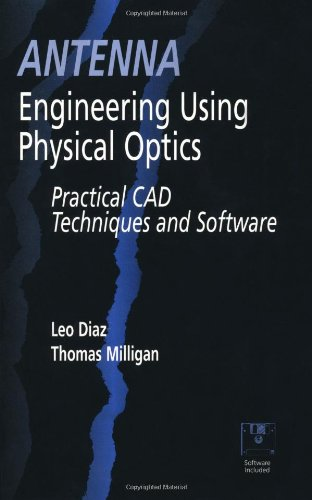 9780890067321: Antenna Engineering Using Physical Optics: Practical CAD Techniques and Software (Artech House Antenna Library)