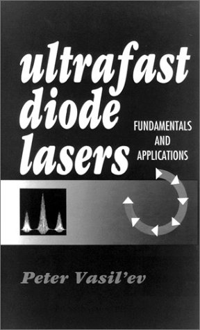 9780890067369: Ultrafast Diode Lasers, Fundamentals and Applications (Optoelectronics Library)