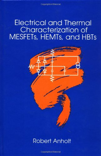 9780890067499: Electrical and Thermal Characterization of MESFETs, HEMTs and HBTs (Artech House Microwave Library) (Artech House Microwave Library (Hardcover))