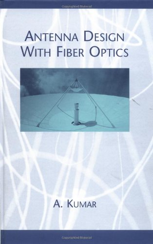 9780890067598: Antenna Design with Fiber Optics (Artech House Antenna Library)